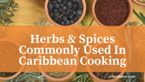 herbs and spices commonly used in Caribbean cooking