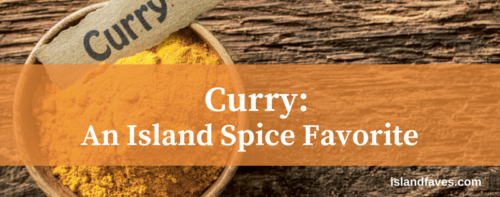 curry: an island spice favorite